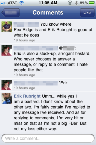 Eric is also a stuck-up, arrogant bastard. Who never chooses to answer a message, or reply to a comment. I hate people like that.